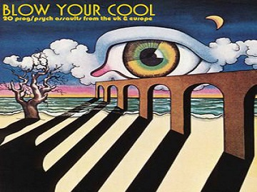 Various – Blow Your Cool – 60's Progressive/Psych Assaults From Uk & Europe Music Album Compilation