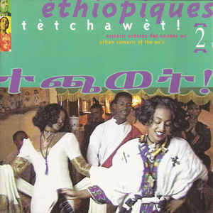 Various – Ethiopiques Vol 2 – Tetchawet! Urban Azmaris Of The 90's Jazz Funk Music Album Compilation