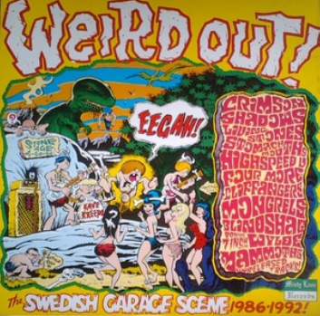 Various – Weird Out – The Swedish Garage Scene 1986-1992 Garage Rock Revival Album Music Compilation